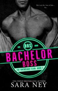 Bachelor Boss by Sara Ney