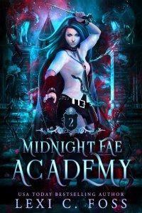 Midnight Fae Academy 2 by Lexi C. Foss