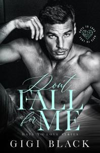Dont Fall For Me by Gigi Black