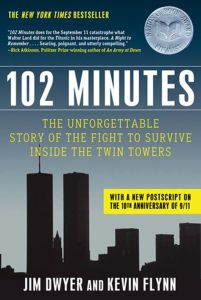 102 Minutes: The Unforgettable Story of the Fight to Survive Inside the Twin Towers by Jim Dwyer and Kevin Flynn