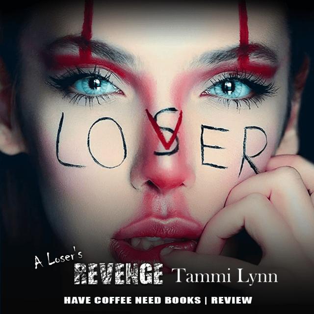 A Loser's Revenge by Tammi Lynn