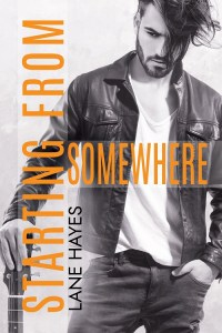 Starting from Somewhere by Lane Hayes