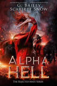Alpha Hell by G Bailey & Scarlett Snow