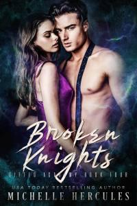 Broken Knights by Michelle Hercules