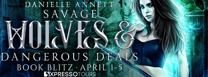 Savage Wolves and Dangerous Deals by Danielle Annett