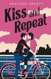 Kiss and Repeat by Heather Truett