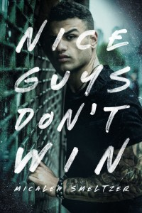Nice Guys Don't Win by Micalea Smeltzer