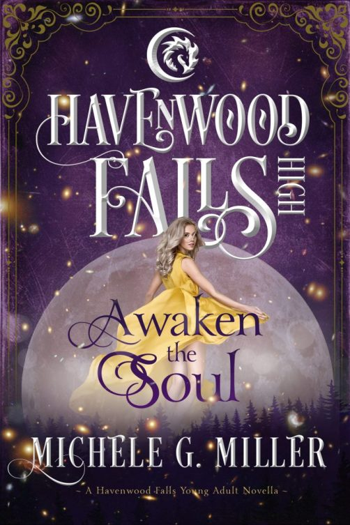 Awaken the Soul (A Havenwood Falls High Novella), a young adult paranormal romance, by Michele G. Miller