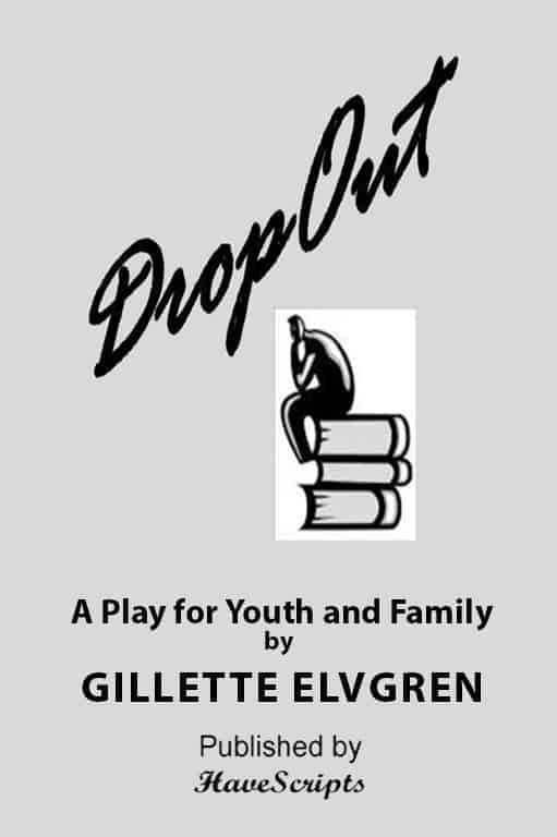 Dropout - Play Script Play for Youth and Family by Gillette Elvgren Cover Image