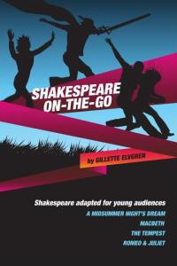 Fron Cover Shakespeare On-The-Go Shakespeare Adapted For Young Audiences