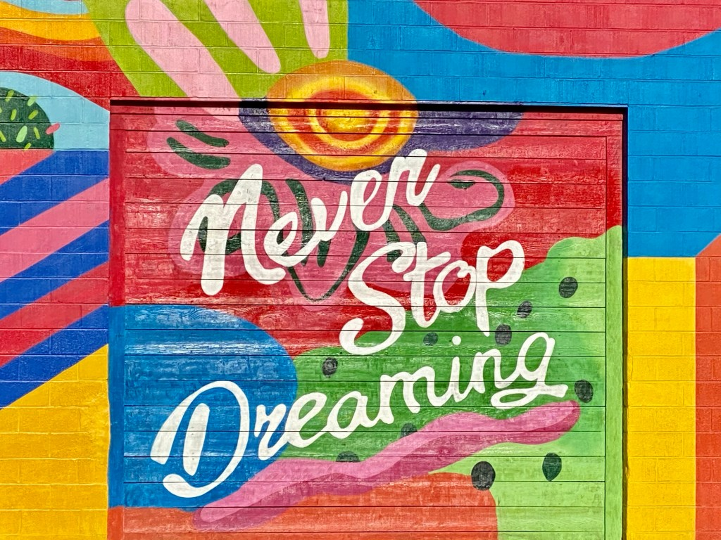 Never Stop Dreaming Mural in Fort Worth Texas