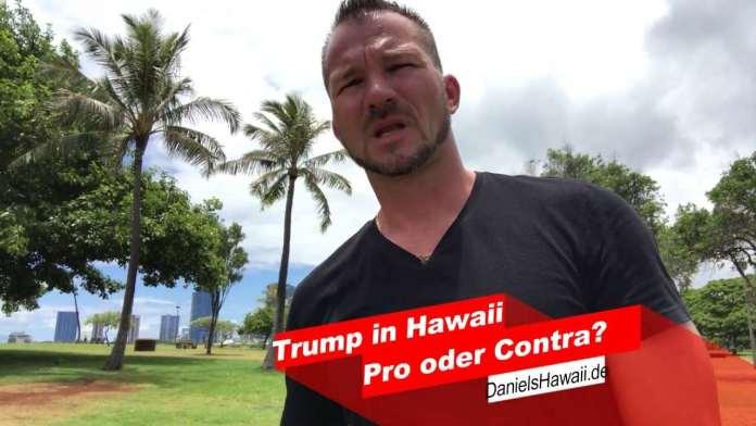 Trump in Hawaii – lieben oder hassen die Menschen Präsident Trump in Hawaii?