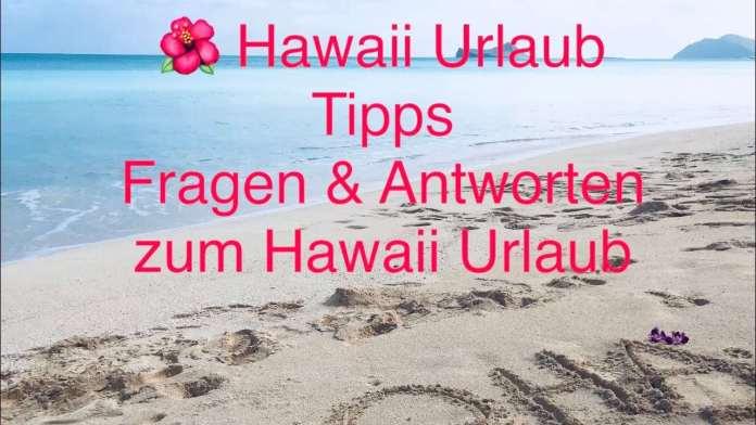 Ihr fragt, wir Antworten. Live ! Hawaii Urlaub Tipps
