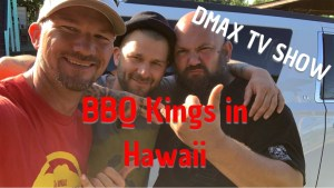 BBQ Kings DMAX TV Show in Hawaii