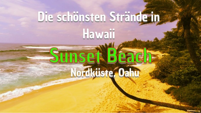 Sunset Beach – Traumstrand in Hawaii – Oahu