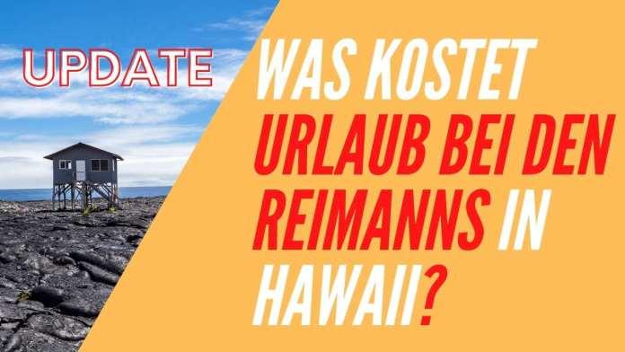 Was kostet Urlaub bei den Reimanns in Hawaii?