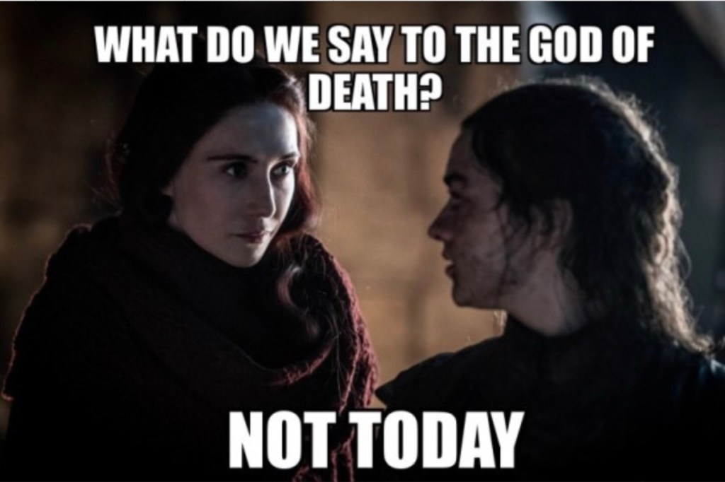 Game of Thrones Not Today