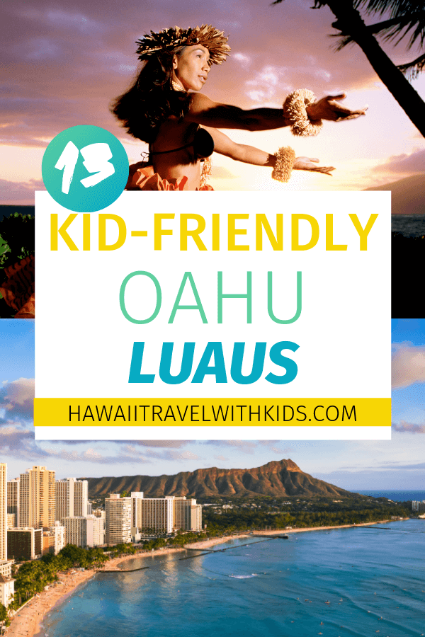 Best Oahu Luau experiences for Families featured by top Hawaii Travel blog, Hawaii Travel with Kids | Want to attend a luau on Oahu? Find out 13 kid-friendly luaus on Oahu that your family will love! #oahu #hawaii #hula #luau