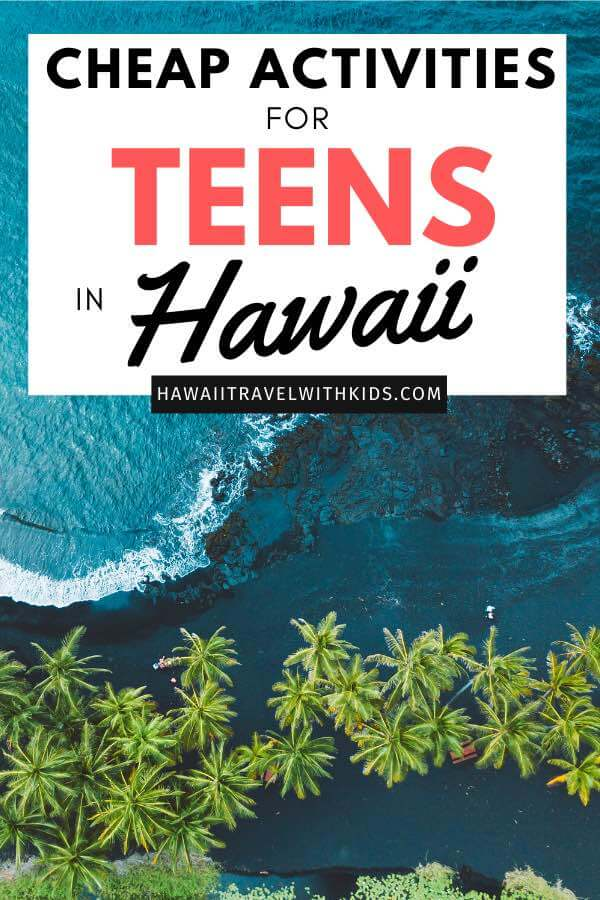 Hawaii on a Budget: Best Frugal Things to Do with Teens in Hawaii featured by top Hawaii blog, Hawaii Travel with Kids.