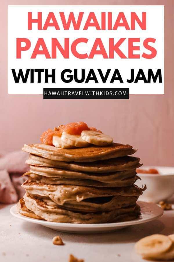 Hawaiian Pancakes Recipe with Homemade Guava Jam featured by top Hawaii blog, Hawaii Travel with Kids