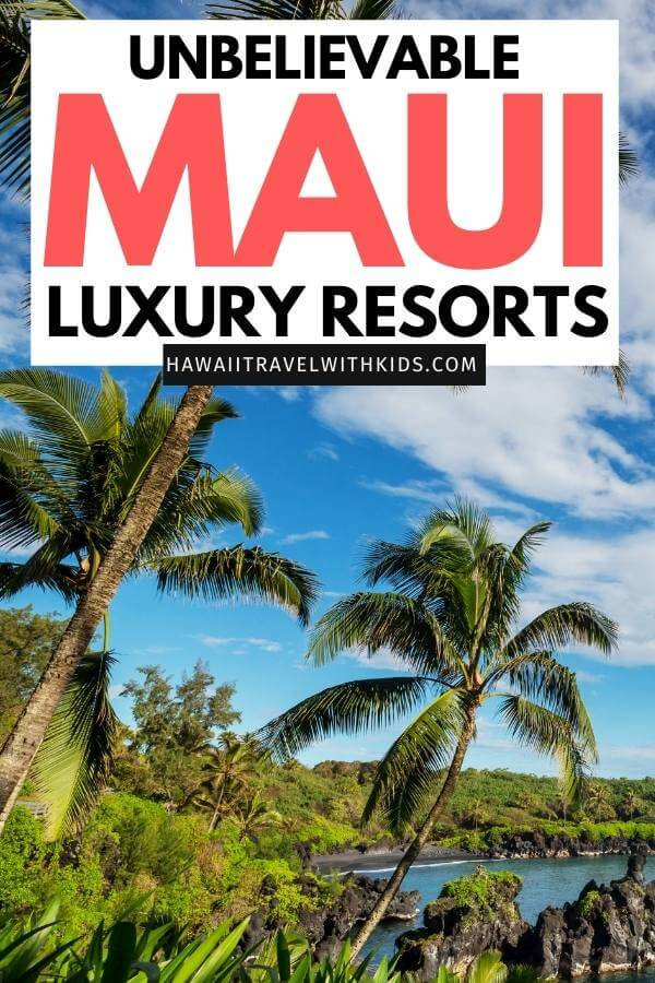 Top 5 Best Maui Luxury Hotels featured by top Hawaii blogger, Hawaii Travel with Kids