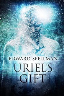 Front cover of Uriel's Gift by Edward Spellman.