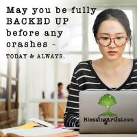 Image of woman at laptop with words: May you be fully backed up before any crashes today and always