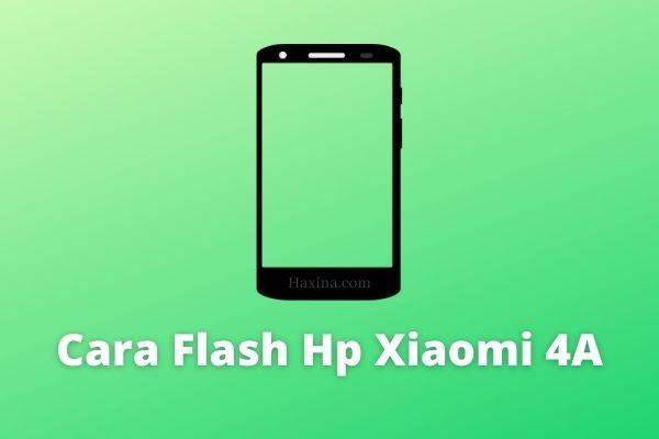 Cara Flash Hp Xiaomi 4A
