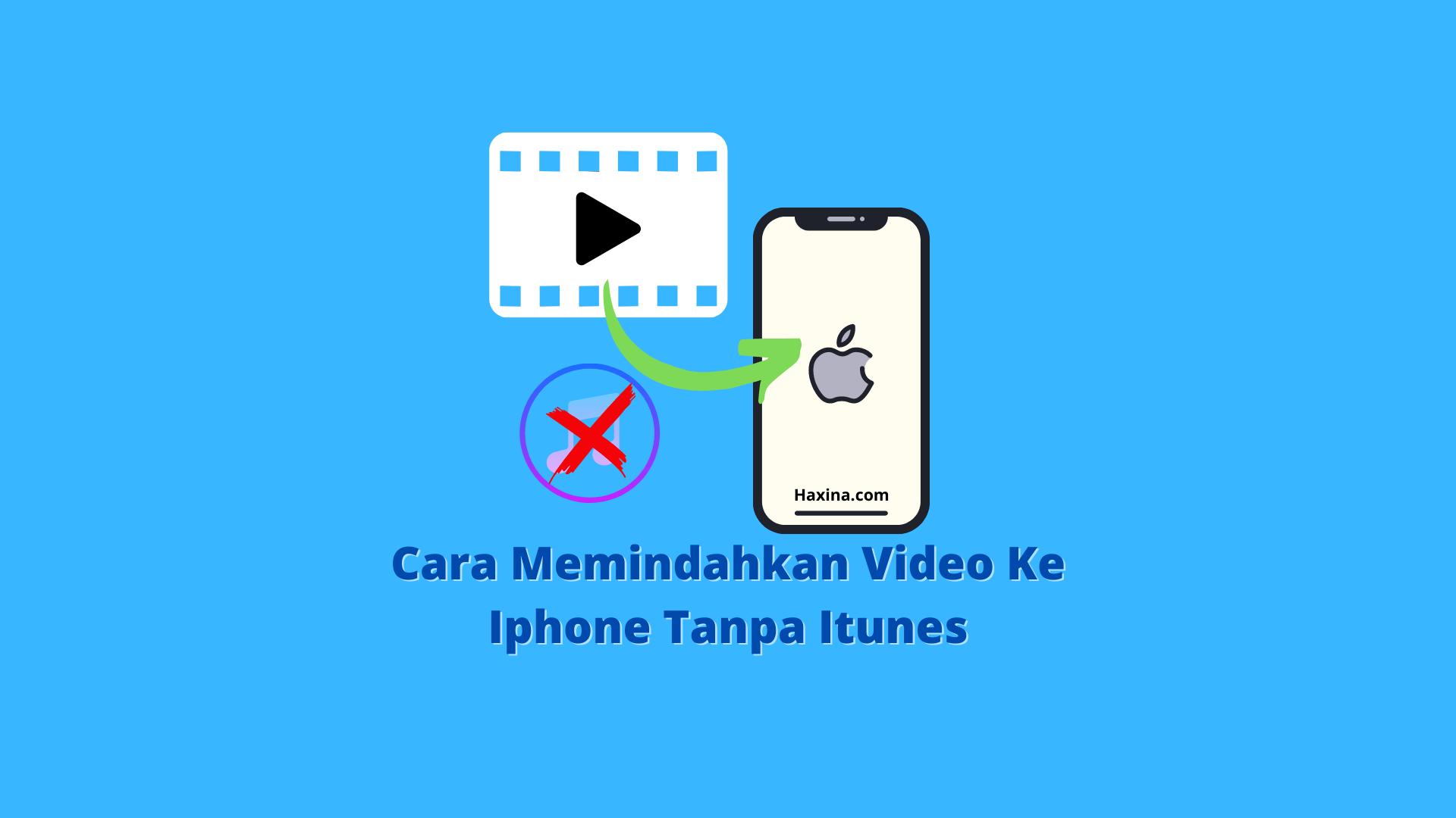 Cara Memindahkan Video Ke Iphone Tanpa Itunes