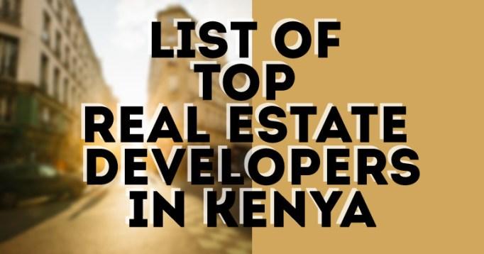 List Of Real Estate Companies In Kenya - Top property developers