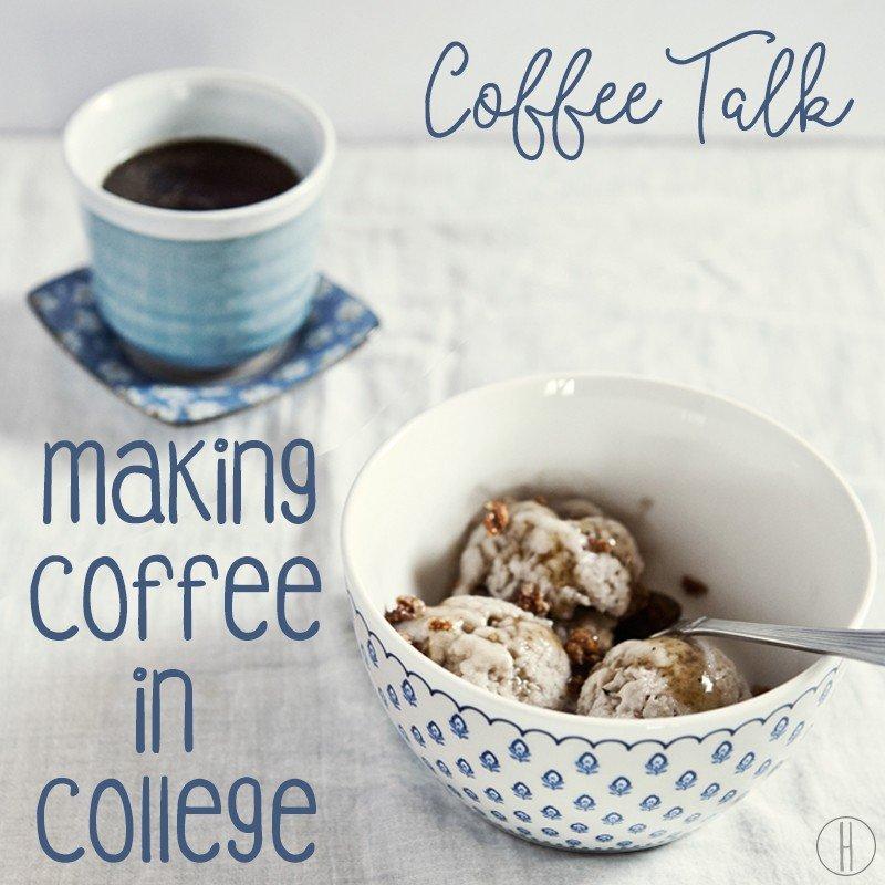 Coffee Talk Making Coffee In College | Hayle Olson | www.hayleolson.com