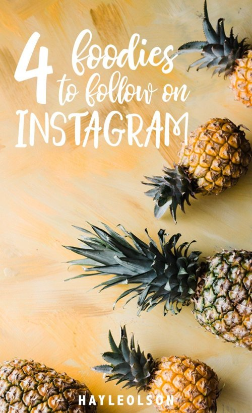 4 Foodies To Follow On Instagram Food Inspiration