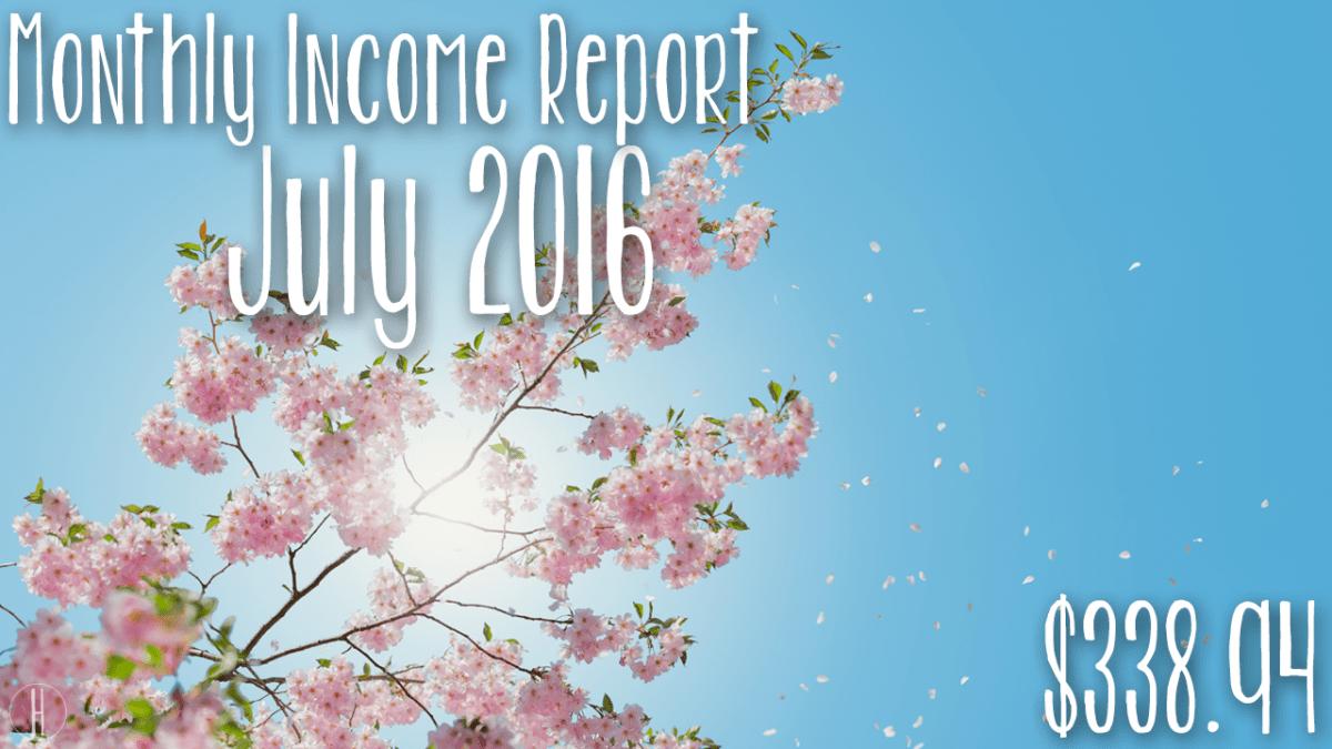 July's Monthly Income & Traffic Report | hayle santella | www.haylesantella.com