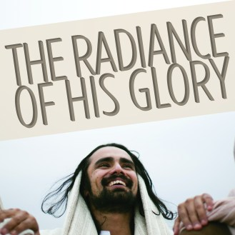 The Radiance of His Glory Series