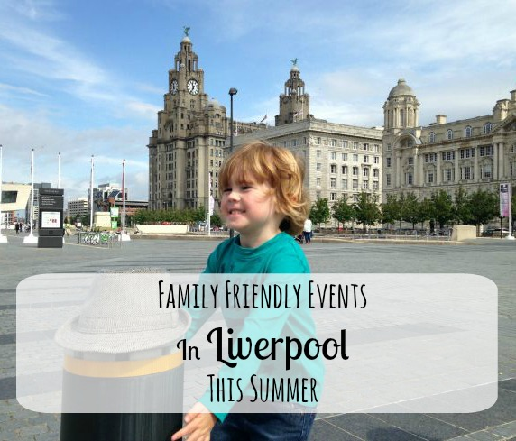 Family Friendly Events in Liverpool Summer 2016 - 12 free and low cost things to do.