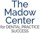 The Madow Center for Total Dental Practice Success