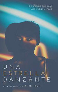 una estrella danzante 228x364 - Reseñas de libros: 'Una estrella danzante', de A.M. Irún