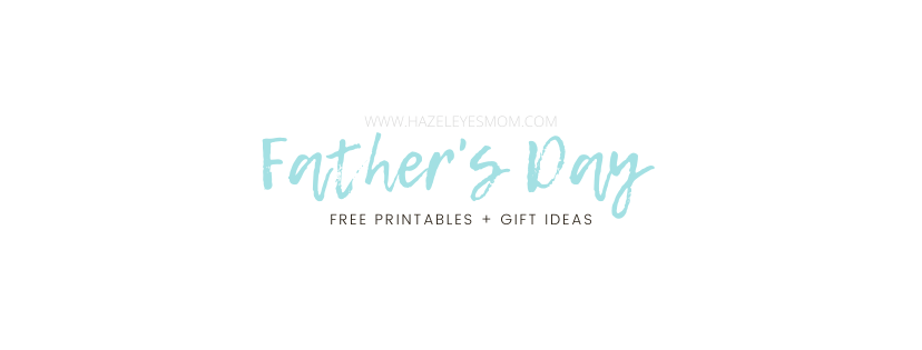 FATHER'S DAY FREE PRINTABLES + GIFT IDEAS