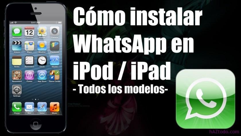 Cómo instalar WhatsApp en el iPad, iPod o Tableta Android?