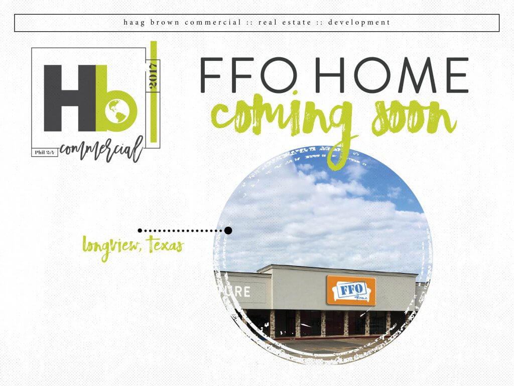 FFO Home Coming To Longview Texas Haag Brown Commercial
