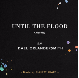 Until The Flood, A New Play by Dael Orlandersmith