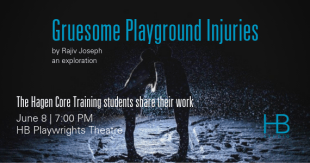 An exploration of GRUESOME PLAYGROUND INJURIES by Rajiv Joseph by HB Studio NYC acting students