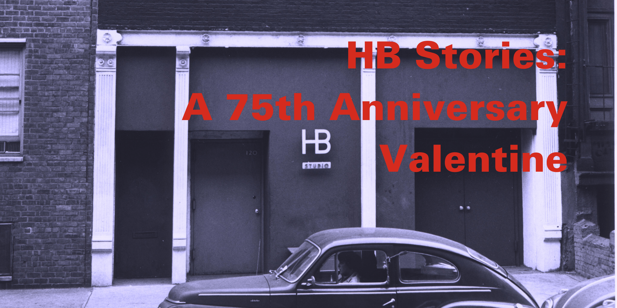 HB Studio HB Stories_ A 75th Anniversary Valentine Event