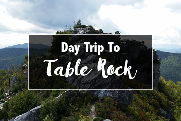 Day Trip To Table Rock