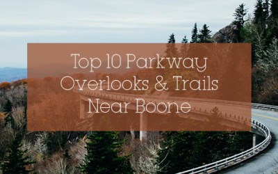 Top 10 Parkway Overlooks and Trails Near Boone