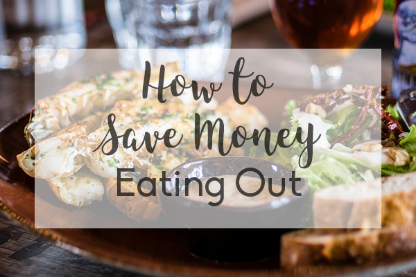 How to Save Money Eating Out