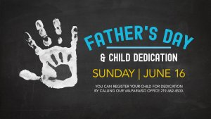Father's Day at Heartland Christian Center and Child Dedication