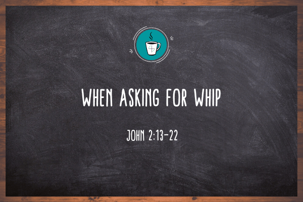When Asking for Whip