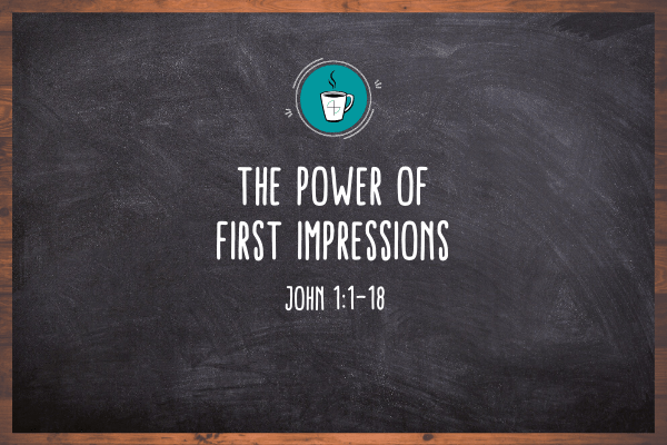 The Power of First Impressions – Day One – April 26, 2020