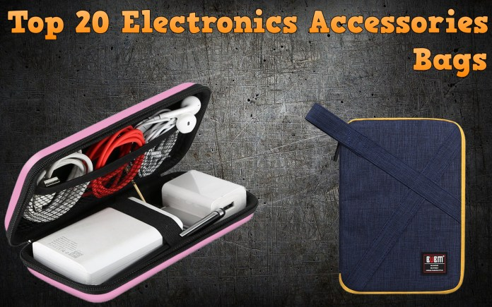 Top 20 Electronics Accessories Bags Featured